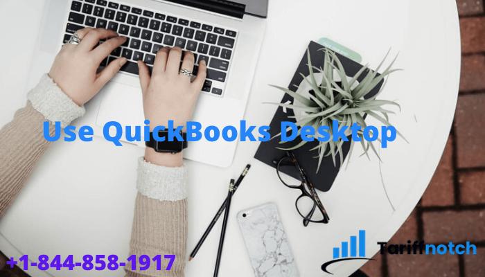 Use QuickBooks Desktop