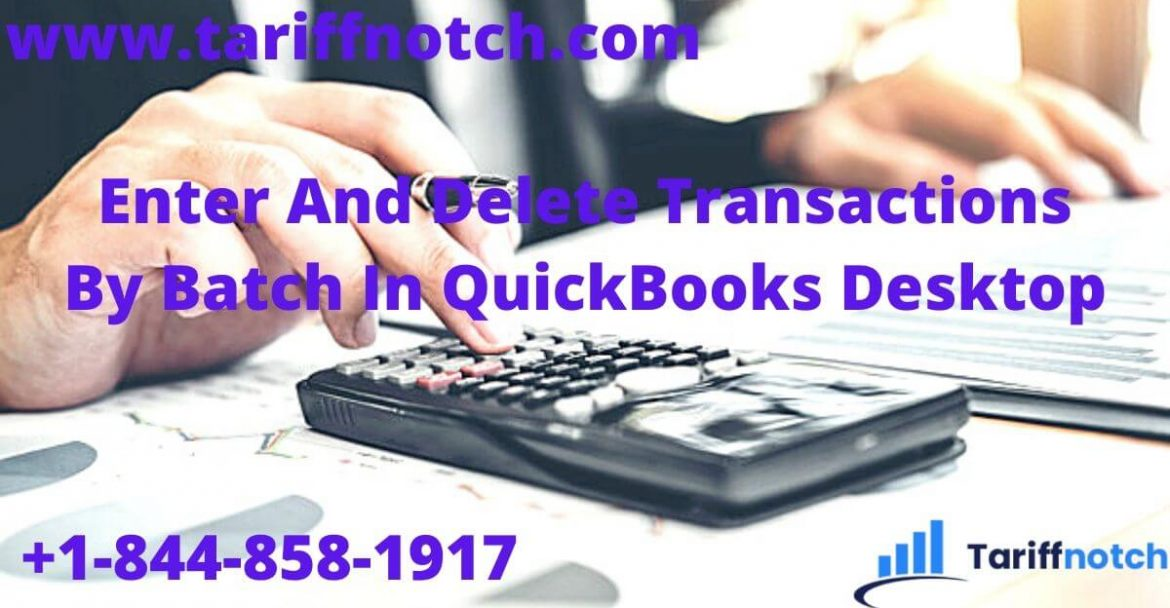 enter and delete transactions by batch in QuickBooks Desktop
